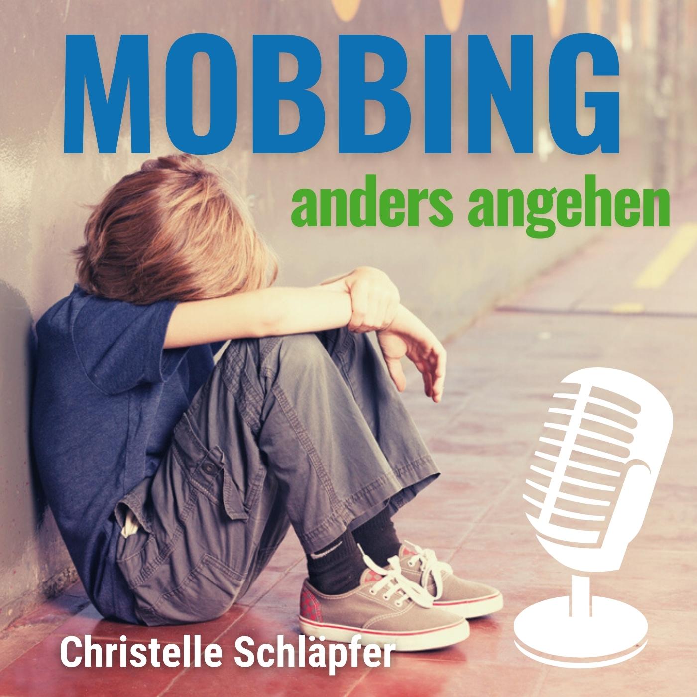 Mobbing anders angehen Podcast Cover - Mobbing und Cybermobbing reduzieren